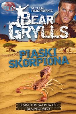 Bear Grylls - Misja: przetrwanie - Piaski skorpiona