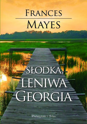 Frances Mayes - Słodka, leniwa Georgia / Frances Mayes - Swan