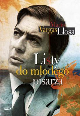 Mario Vargas Llosa - Listy do młodego pisarza / Mario Vargas Llosa - Cartas a un joven Novelista