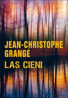 Jean-Christophe Grangé - Las cieni / Jean-Christophe Grangé - La forêt des ombres