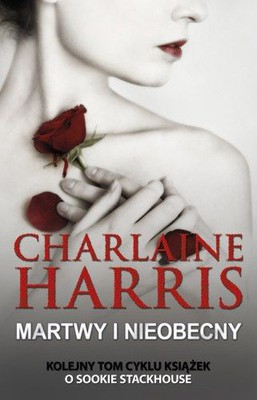 Charlaine Harris - Martwy i nieobecny / Charlaine Harris - Dead and gone