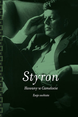 William Styron - Hawany w Camelocie / William Styron - Havanas In Camelot
