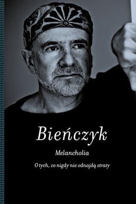 Marek Bieńczyk - Melancholia