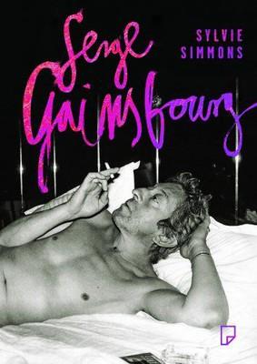Sylvie Simmons - Serge Gainsbourg