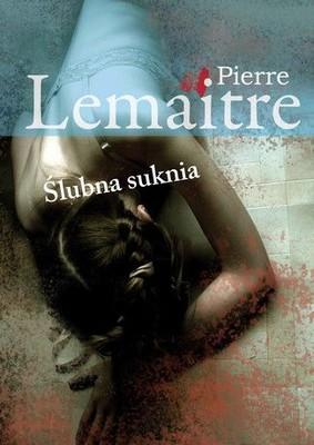 Pierre Lemaitre - Ślubna suknia / Pierre Lemaitre - Robe de Marie