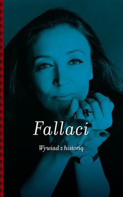 Oriana Fallaci - Wywiad z historią