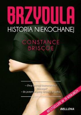 Constance Briscoe - Brzydula. Historia niekochanej