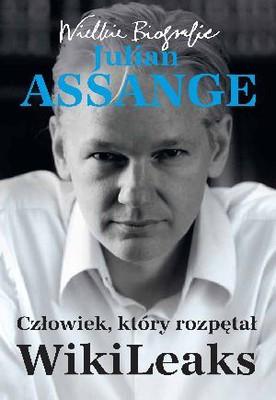 Karsten Goring, Kathrin Nord - Julian Assange. Człowiek, który rozpętał Wikileaks