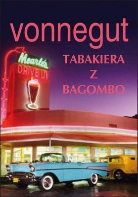 Kurt Vonnegut - Tabakiera z Bagombo / Kurt Vonnegut - Bagombo Snuff Box