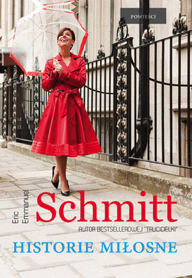 Eric-Emmanuel Schmitt - Historie miłosne / Eric-Emmanuel Schmitt - Tectonique des sentiments