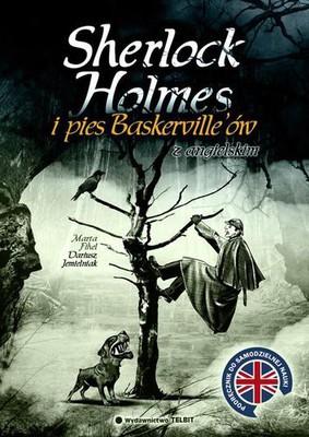Arthur Conan Doyle, Marta Fihel, Dariusz Jemielniak - Sherlock Holmes i Pies Baskerville'ów... z angielskim