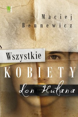 Maciej Bennewicz - Wszystkie kobiety don Hułana