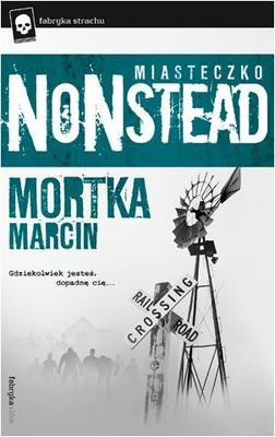 Marcin Mortka - Miasteczko Nonstead