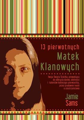 Jamie Sams - 13 pierwotnych matek klanowych