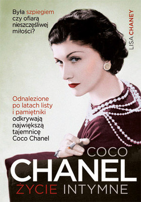 Lisa Chaney - Coco Chanel. Życie intymne / Lisa Chaney - Coco Chanel: an Intimate Life