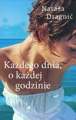 Natasha Dragnic - Każdego dnia, o każdej godzinie / Natasha Dragnic - Jeden Tag, Jede Stunde