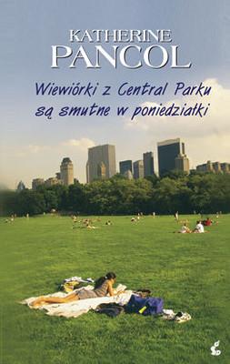 Katherine Pancol - Wiewiórki z Central Parku są smutne w poniedziałki / Katherine Pancol - Les ecureuils de Central Park sont tristes le lundi