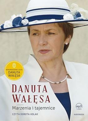 Danuta Wałęsa - Marzenia i tajemnice