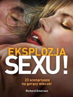 Richard Emerson - Eksplozja sexu. 23 scenariusze na gorący wieczór