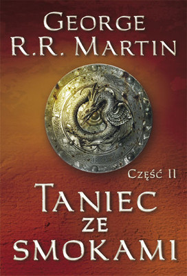 George R. R. Martin - Taniec ze smokami, Tom II / George R. R. Martin - A Dance With Dragons