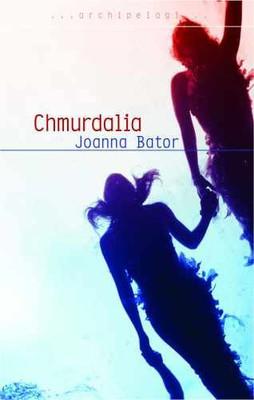 Joanna Bator - Chmurdalia