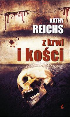 Kathy Reichs - Z krwi i kości / Kathy Reichs - Flash and Bones