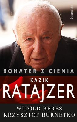 Witold Bereś, Krzysztof Burnetko - Bohater z cienia. Kazik Ratajzer