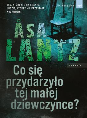 Asa Lantz - Co się przydarzyło tej małej dziewczynce?