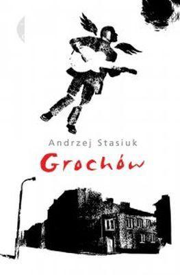 Andrzej Stasiuk - Grochów