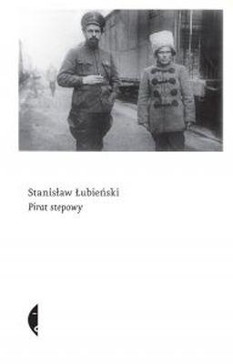 Stanisław Łubieński - Pirat stepowy