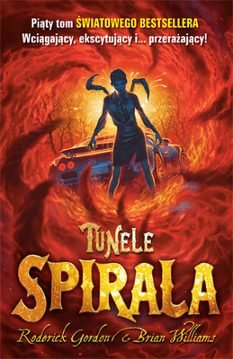 Roderick Gordon, Brian Williams - Tunele. Spirala / Roderick Gordon, Brian Williams - Spiral