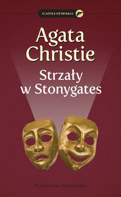 Agatha Christie - Strzały w Stonygates / Agatha Christie - They Do It With Mirrors