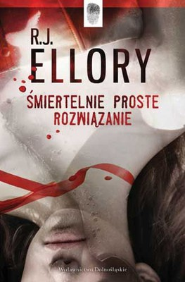 R.J. Ellory - Śmiertelnie proste rozwiązanie