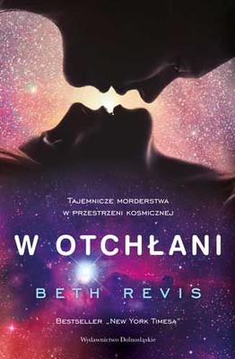Beth Revis - W otchłani / Beth Revis - Across the Universe