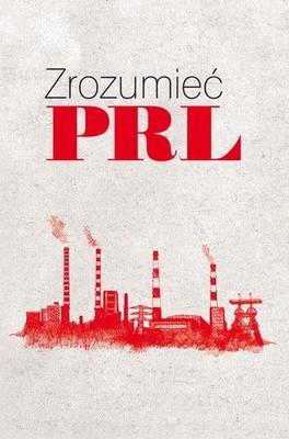 Wiesław Żółtkowski - Zrozumieć PRL