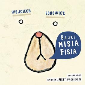 Wojciech Bonowicz - Bajki Misia Fisia