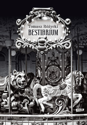 Tomasz Różycki - Bestiarium