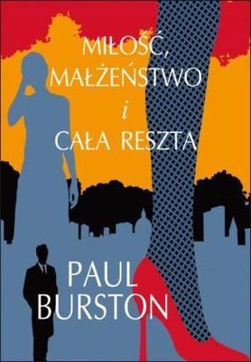 Paul Burston - Miłość małżeństwo i cała reszta