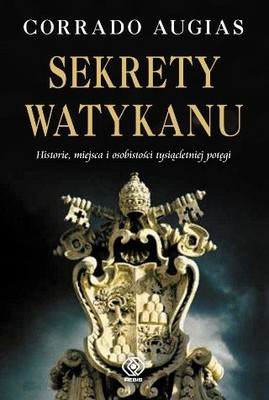 Corrado Augias - Sekrety Watykanu / Corrado Augias - I Segreti Del Vaticano