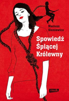 Mariusz Sieniewicz - Spowiedź Śpiącej Królewny