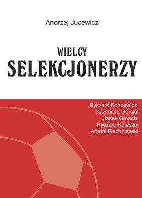 Andrzej Jucewicz - Wielcy selekcjonerzy