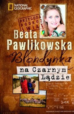 Beata Pawlikowska - Blondynka na Czarnym Lądzie
