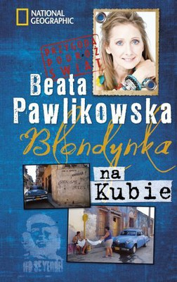 Beata Pawlikowska - Blondynka na Kubie