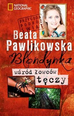 Beata Pawlikowska - Blondynka wśród łowców tęczy