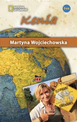 Martyna Wojciechowska - Kenia. Kobieta na krańcu świata