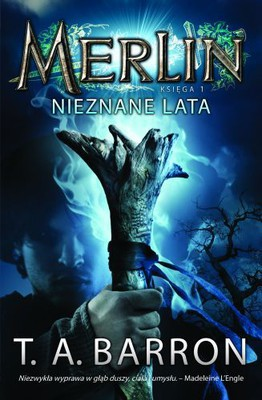 T.A. Barron - Merlin. Księga I. Nieznane lata / T.A. Barron - The Lost Years of Merlin