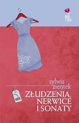 Sylwia Zientek - Złudzenia nerwice i sonaty