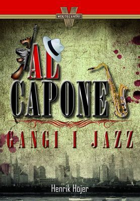 Henrik Hojer - Al Capone. Gangi i jazz