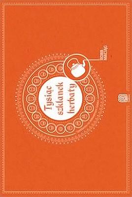 Robb Maciąg - Tysiąc szklanek herbaty. Spotkania na Jedwabnym Szlaku