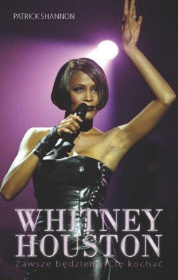 Patrick Shannon - Whitney Houston. Zawsze będziemy Cię kochać